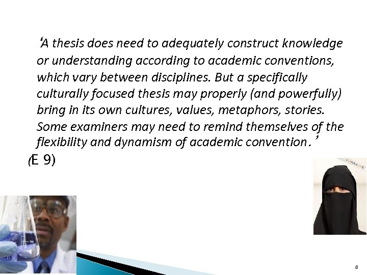 'A thesis does need to adequately construct knowledge or understanding according to academic conventions,