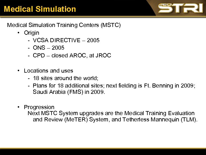 Medical Simulation Training Centers (MSTC) • Origin VCSA DIRECTIVE – 2005 ONS – 2005