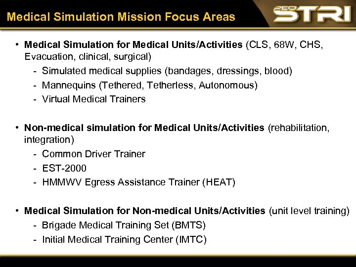 Medical Simulation Mission Focus Areas • Medical Simulation for Medical Units/Activities (CLS, 68 W,