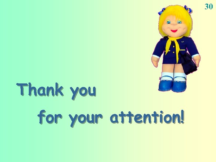 30 Thank you for your attention!