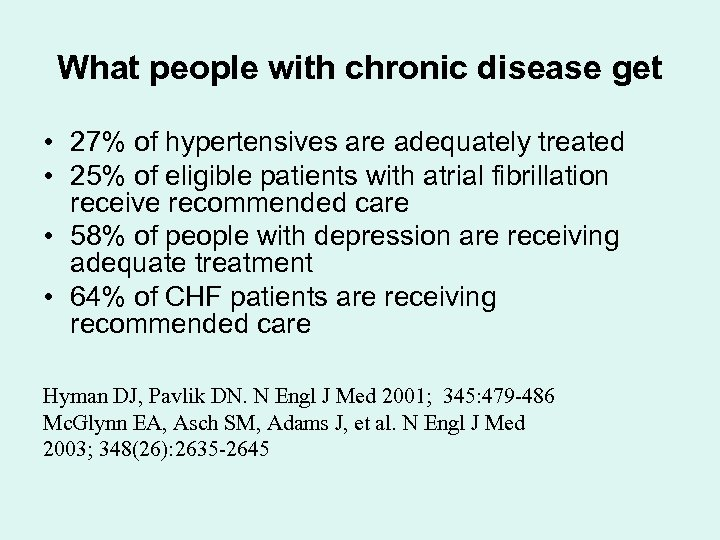 What people with chronic disease get • 27% of hypertensives are adequately treated •