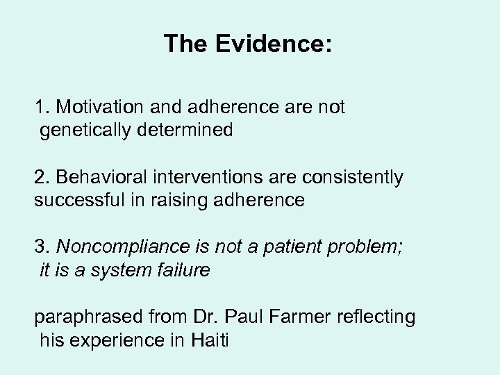 The Evidence: 1. Motivation and adherence are not genetically determined 2. Behavioral interventions are