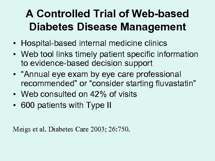 A Controlled Trial of Web-based Diabetes Disease Management • Hospital-based internal medicine clinics •