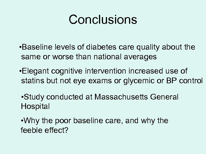 Conclusions • Baseline levels of diabetes care quality about the same or worse than