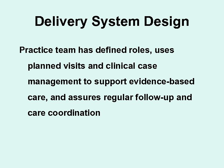 Delivery System Design Practice team has defined roles, uses planned visits and clinical case