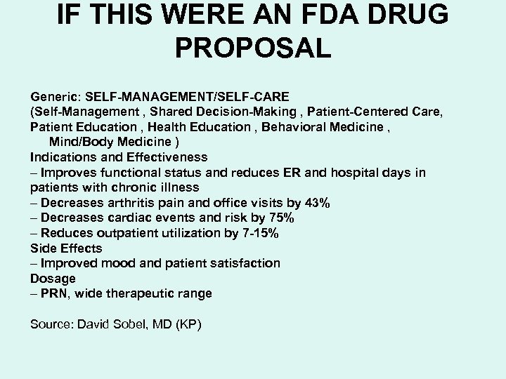 IF THIS WERE AN FDA DRUG PROPOSAL Generic: SELF-MANAGEMENT/SELF-CARE (Self-Management , Shared Decision-Making ,