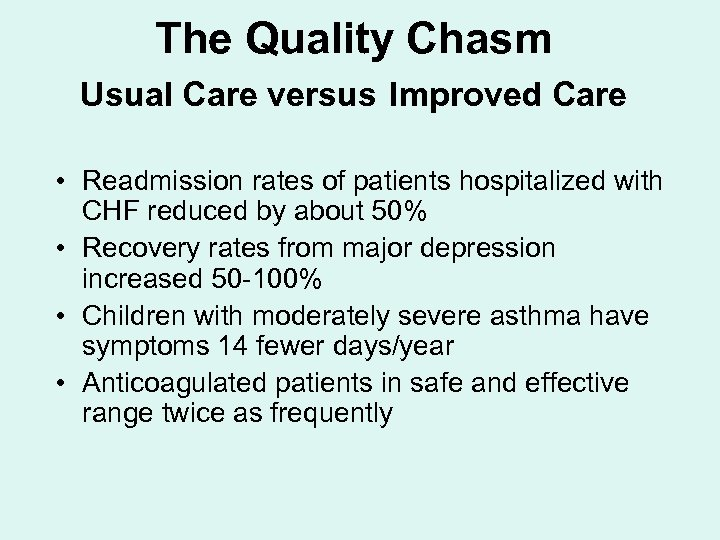 The Quality Chasm Usual Care versus Improved Care • Readmission rates of patients hospitalized