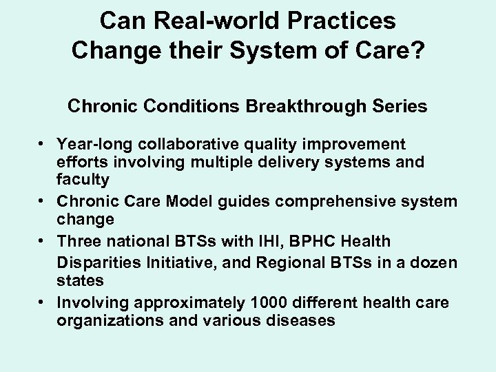Can Real-world Practices Change their System of Care? Chronic Conditions Breakthrough Series • Year-long
