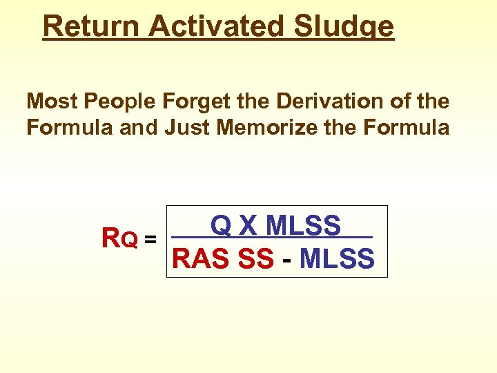 Return Activated Sludge Most People Forget the Derivation of the Formula and Just Memorize