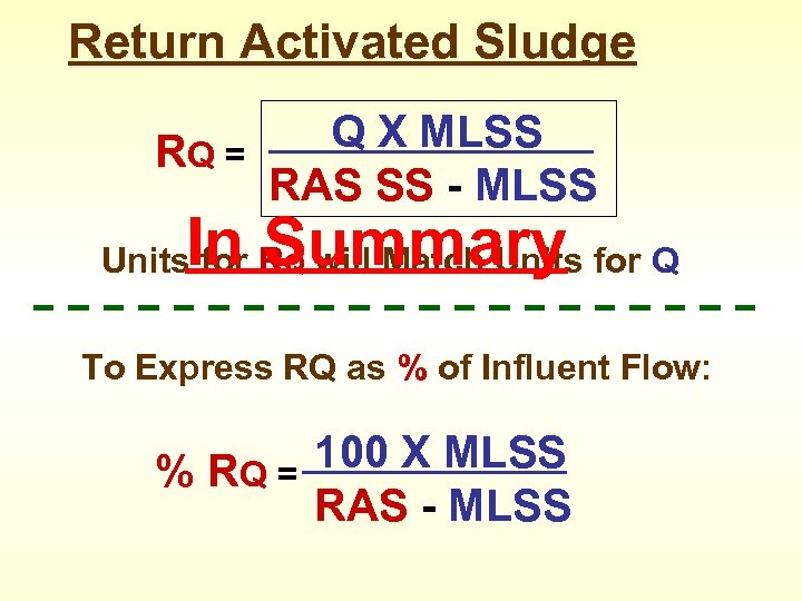 Return Activated Sludge RQ = Q X MLSS RAS SS - MLSS In Summary