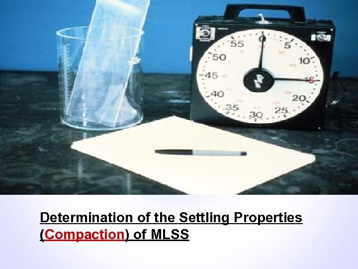 Determination of the Settling Properties (Compaction) of MLSS