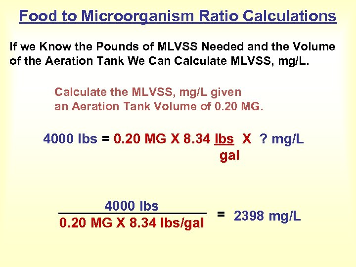 Food to Microorganism Ratio Calculations If we Know the Pounds of MLVSS Needed and