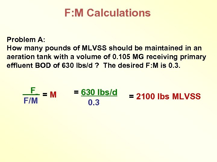 F: M Calculations Problem A: How many pounds of MLVSS should be maintained in