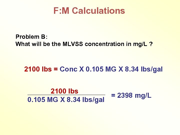F: M Calculations Problem B: What will be the MLVSS concentration in mg/L ?