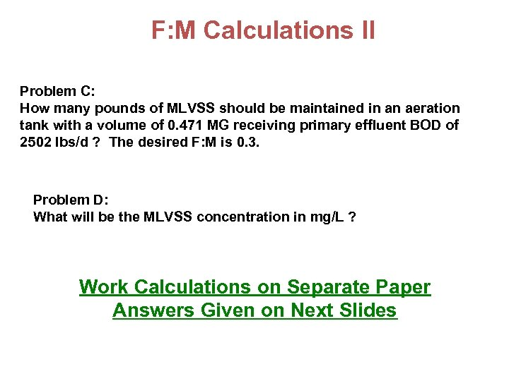 F: M Calculations II Problem C: How many pounds of MLVSS should be maintained