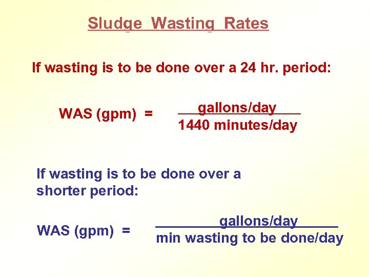 Sludge Wasting Rates If wasting is to be done over a 24 hr. period: