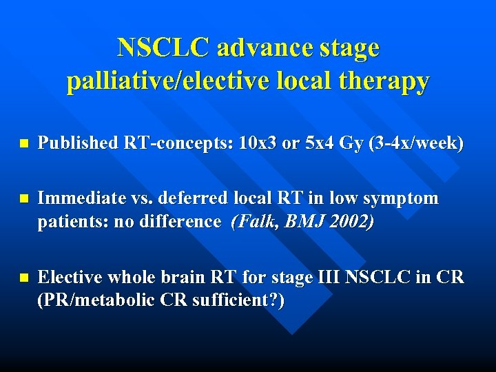 NSCLC advance stage palliative/elective local therapy n Published RT-concepts: 10 x 3 or 5