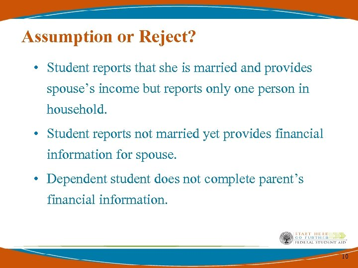 Assumption or Reject? • Student reports that she is married and provides spouse's income