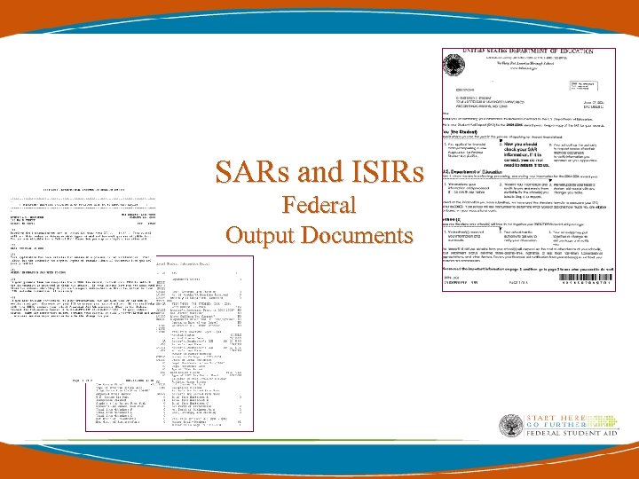 SARs and ISIRs Federal Output Documents