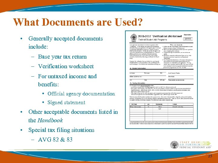 What Documents are Used? • Generally accepted documents include: – Base year tax return