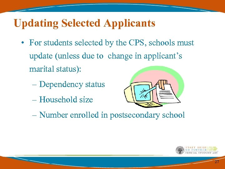 Updating Selected Applicants • For students selected by the CPS, schools must update (unless