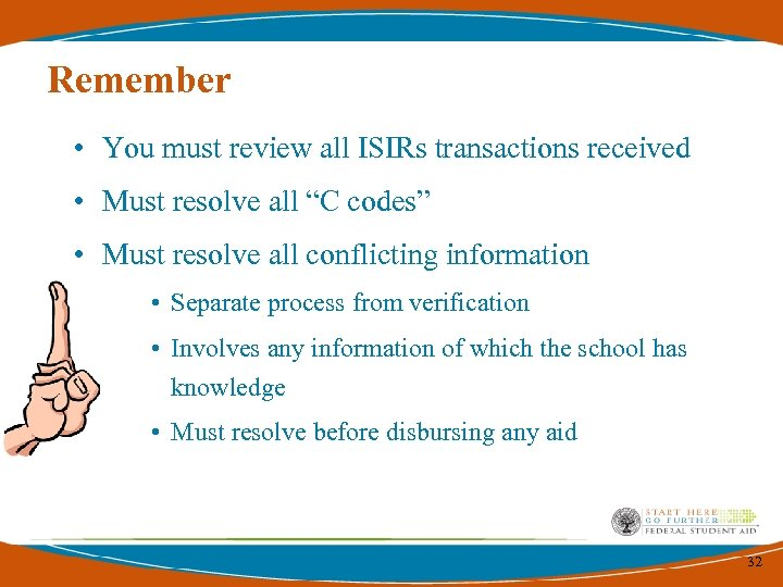 """Remember • You must review all ISIRs transactions received • Must resolve all """"C"""