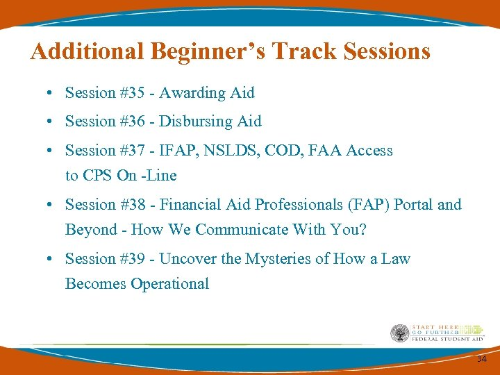 Additional Beginner's Track Sessions • Session #35 - Awarding Aid • Session #36 -