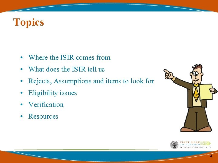 Topics • Where the ISIR comes from • What does the ISIR tell us