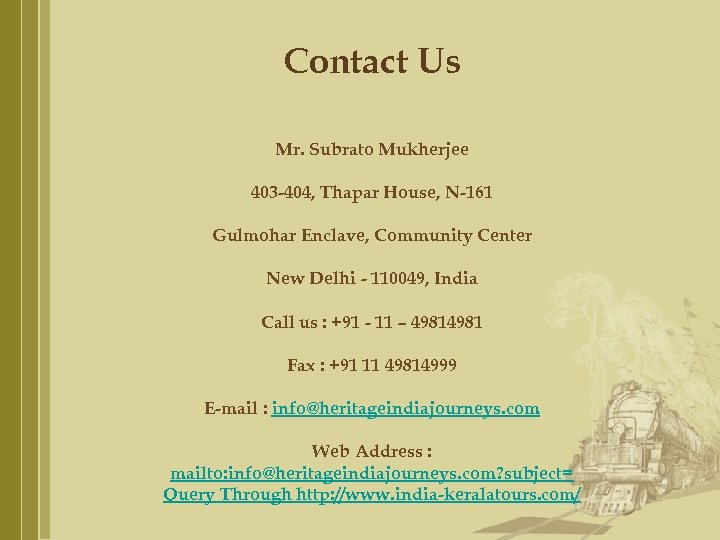 Contact Us Mr. Subrato Mukherjee 403 -404, Thapar House, N-161 Gulmohar Enclave, Community Center