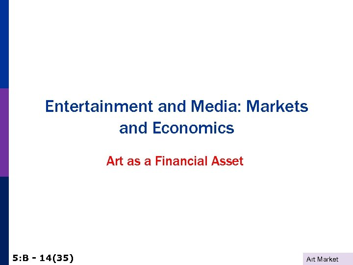 Entertainment and Media: Markets and Economics Art as a Financial Asset 5: B -