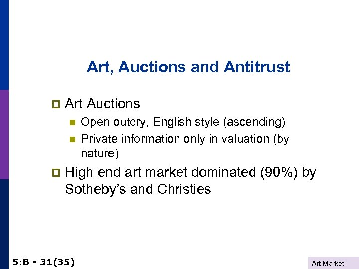 Art, Auctions and Antitrust p Art Auctions n n p Open outcry, English style