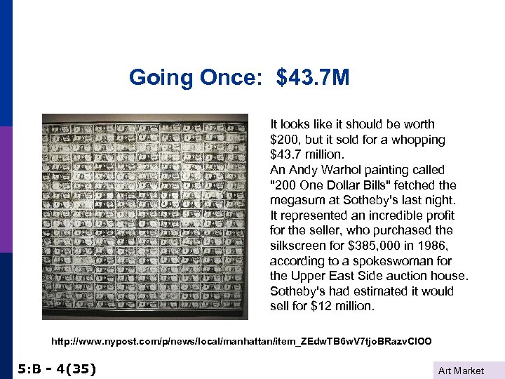 Going Once: $43. 7 M It looks like it should be worth $200, but