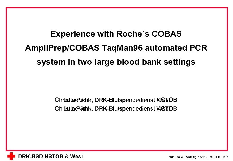 Experience with Roche´s COBAS Ampli. Prep/COBAS Taq. Man 96 automated PCR system in two