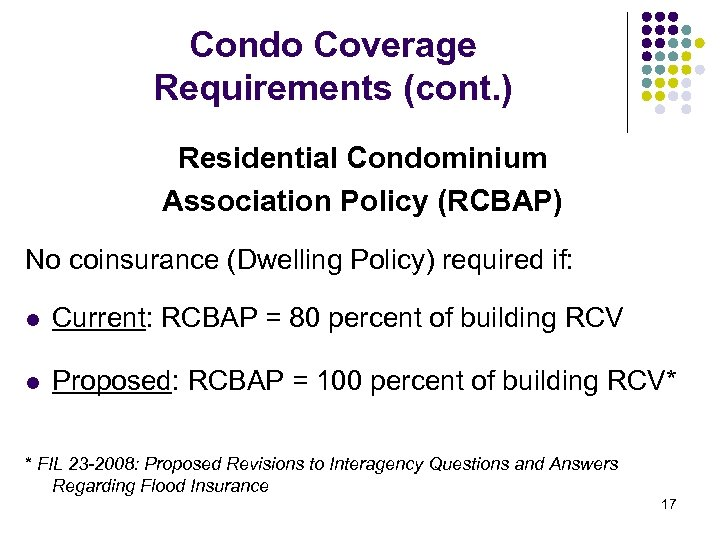 Condo Coverage Requirements (cont. ) Residential Condominium Association Policy (RCBAP) No coinsurance (Dwelling Policy)