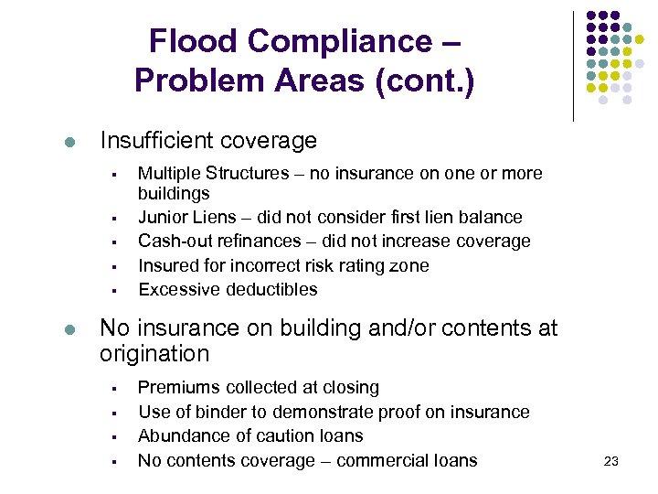 Flood Compliance – Problem Areas (cont. ) l Insufficient coverage § § § l