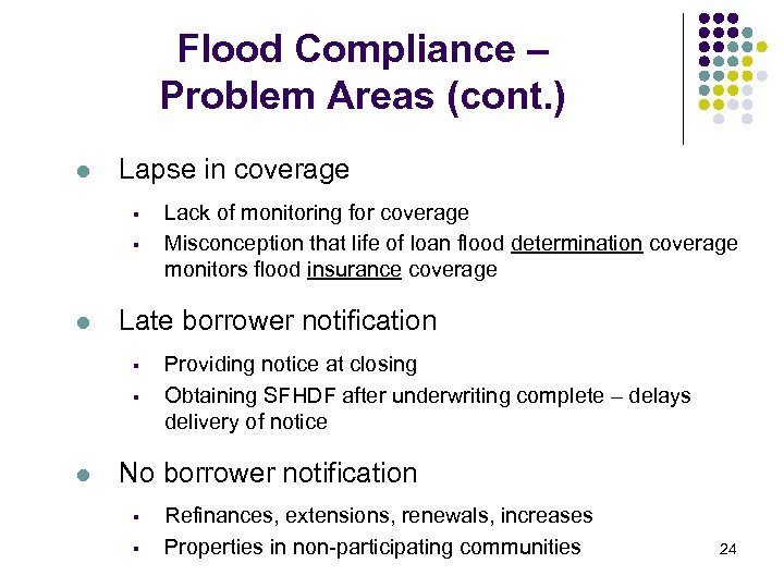 Flood Compliance – Problem Areas (cont. ) l Lapse in coverage § § l