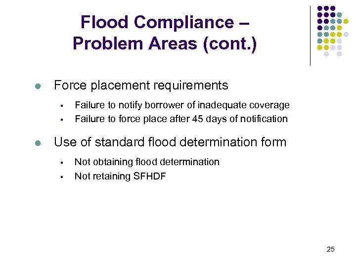 Flood Compliance – Problem Areas (cont. ) l Force placement requirements § § l