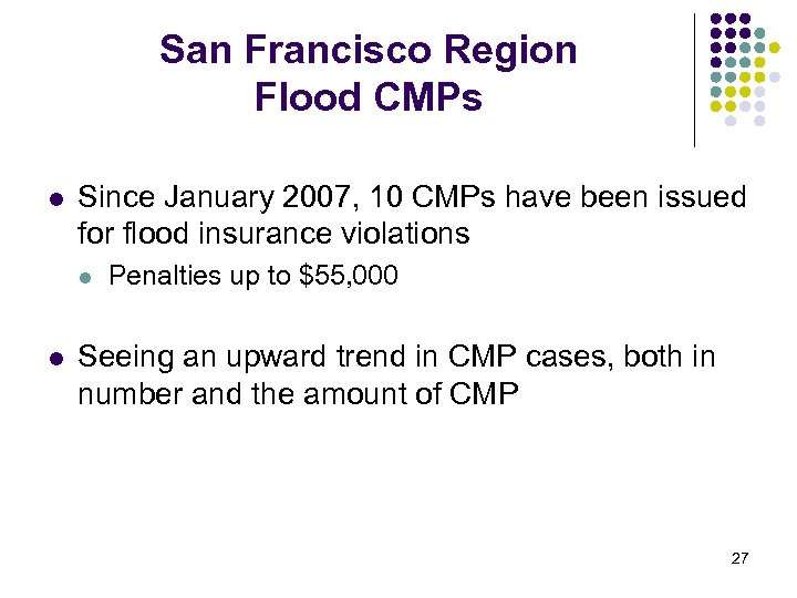San Francisco Region Flood CMPs l Since January 2007, 10 CMPs have been issued