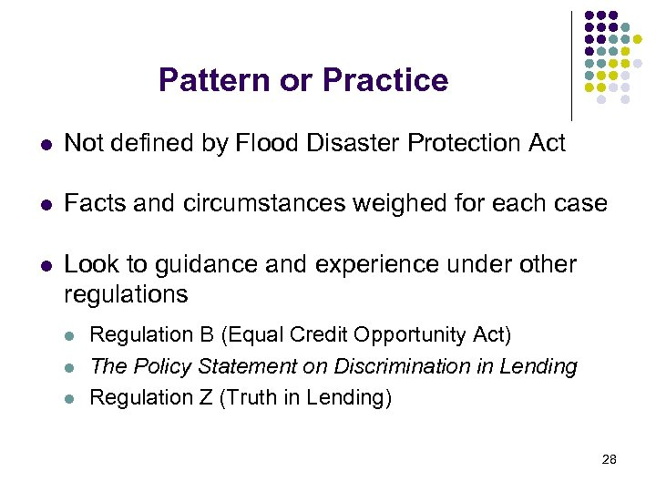 Pattern or Practice l Not defined by Flood Disaster Protection Act l Facts and