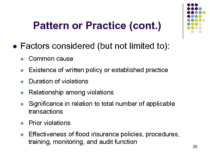 Pattern or Practice (cont. ) l Factors considered (but not limited to): l Common