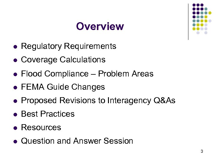 Overview l Regulatory Requirements l Coverage Calculations l Flood Compliance – Problem Areas l