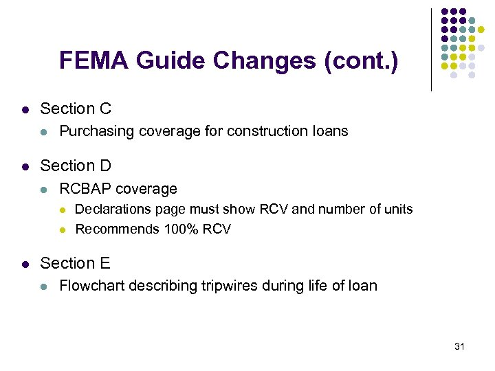 FEMA Guide Changes (cont. ) l Section C l l Purchasing coverage for construction