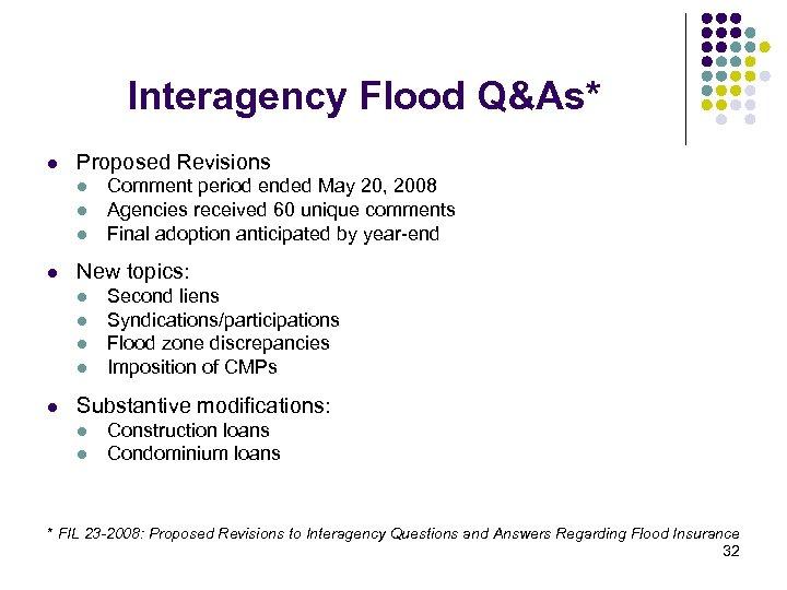 Interagency Flood Q&As* l Proposed Revisions l l New topics: l l l Comment