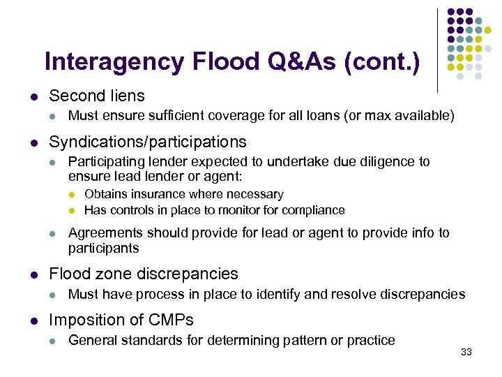 Interagency Flood Q&As (cont. ) l Second liens l l Must ensure sufficient coverage