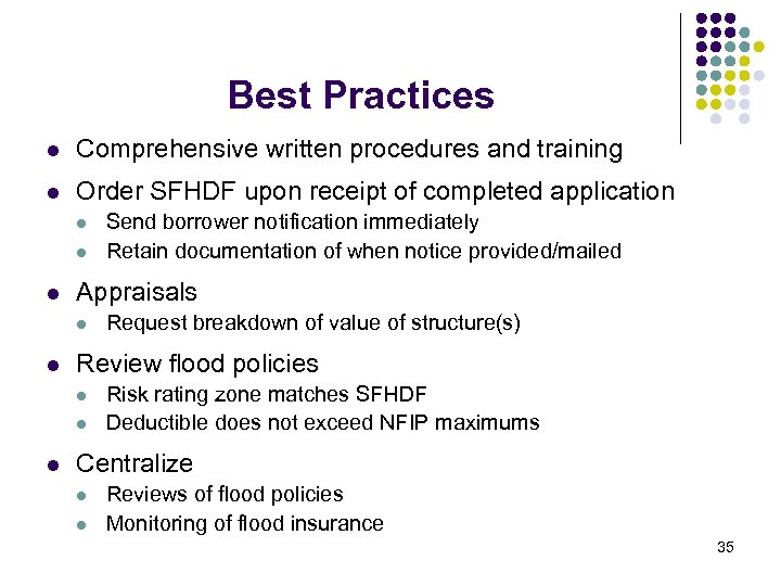 Best Practices l Comprehensive written procedures and training l Order SFHDF upon receipt of