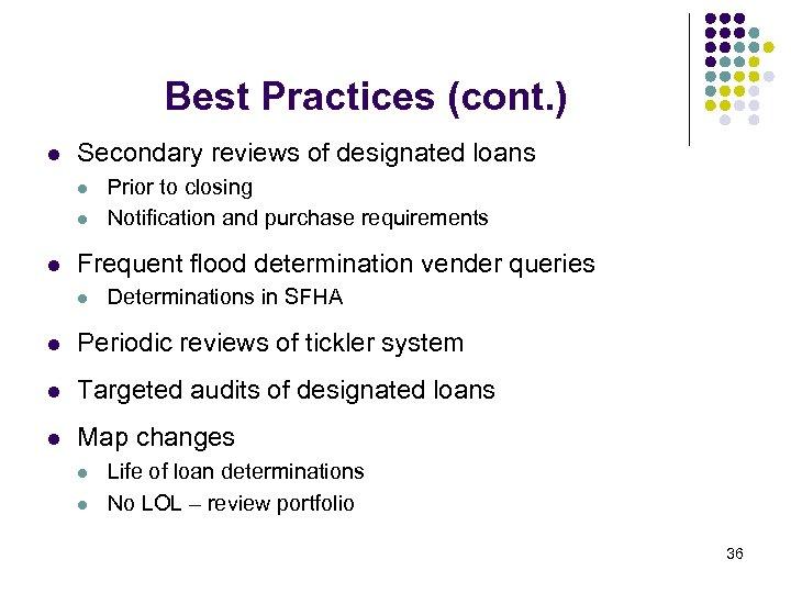 Best Practices (cont. ) l Secondary reviews of designated loans l l l Prior