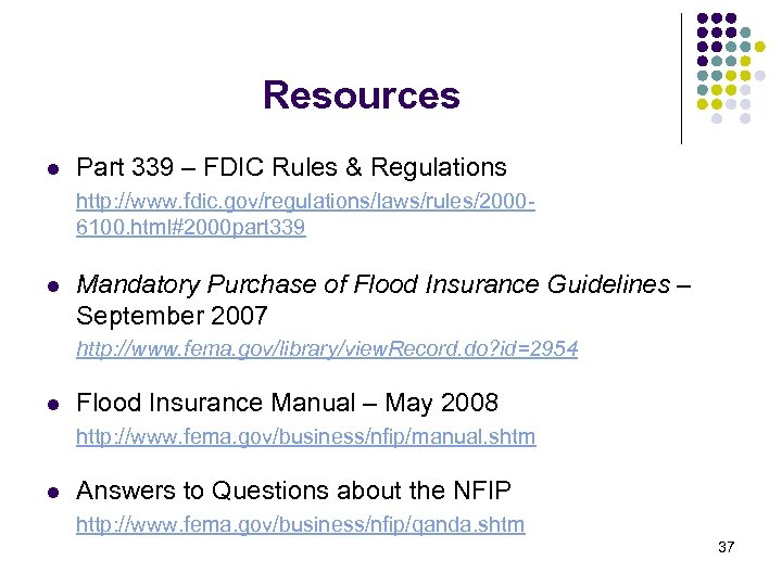 Resources l Part 339 – FDIC Rules & Regulations http: //www. fdic. gov/regulations/laws/rules/20006100. html#2000