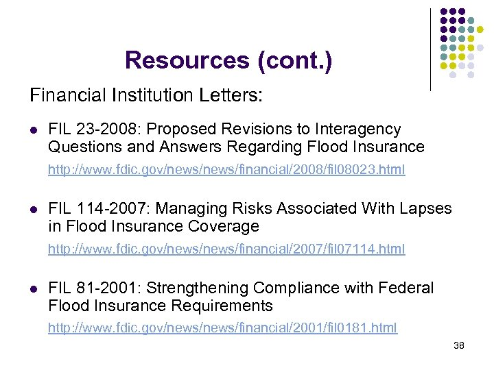 Resources (cont. ) Financial Institution Letters: l FIL 23 -2008: Proposed Revisions to Interagency