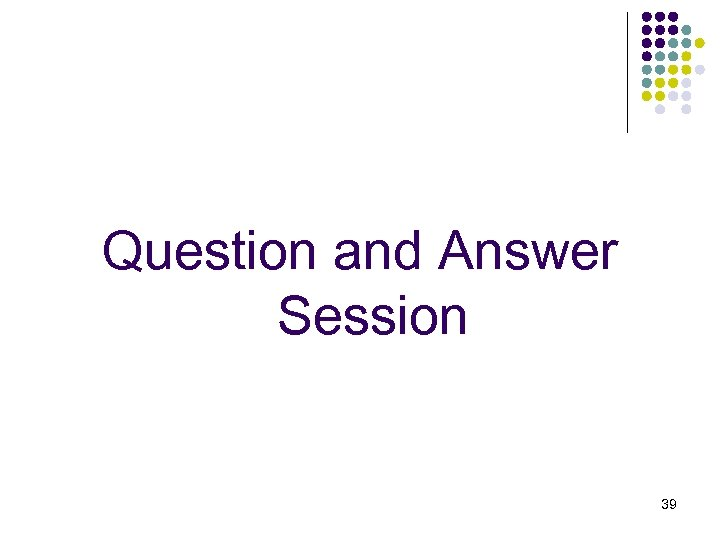 Question and Answer Session 39