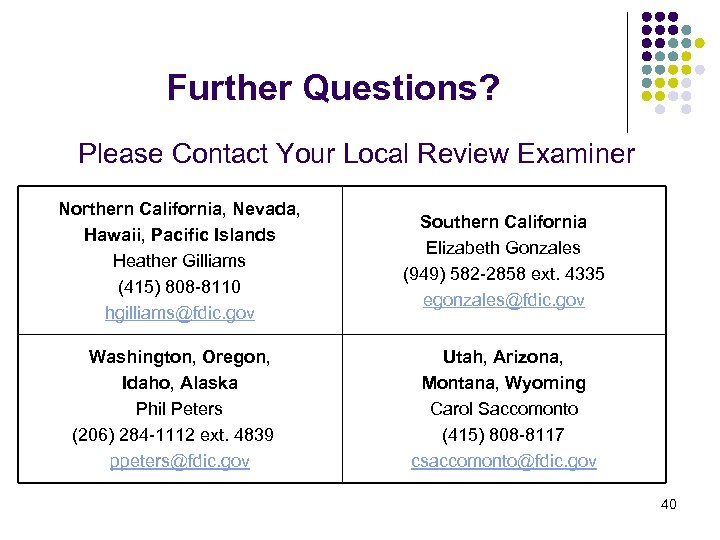 Further Questions? Please Contact Your Local Review Examiner Northern California, Nevada, Hawaii, Pacific Islands